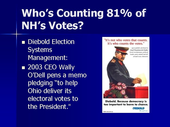 Who's Counting 81% of NH's Votes? n n Diebold Election Systems Management: 2003 CEO