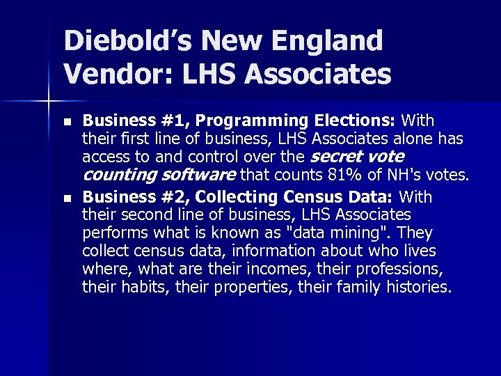 Diebold's New England Vendor: LHS Associates n n Business #1, Programming Elections: With their