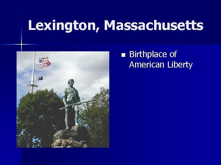 Lexington, Massachusetts n Birthplace of American Liberty