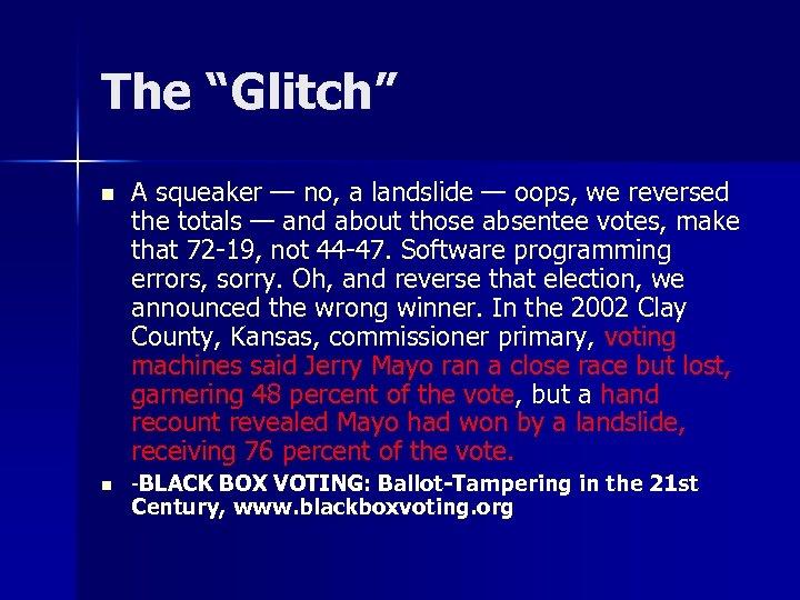 """The """"Glitch"""" n n A squeaker — no, a landslide — oops, we reversed"""