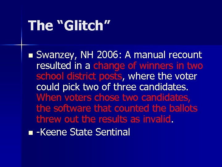 """The """"Glitch"""" Swanzey, NH 2006: A manual recount resulted in a change of winners"""