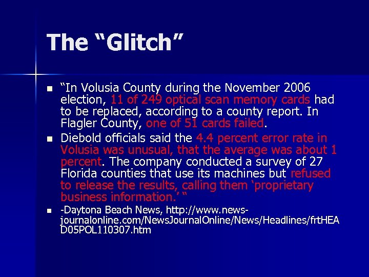 """The """"Glitch"""" n n n """"In Volusia County during the November 2006 election, 11"""