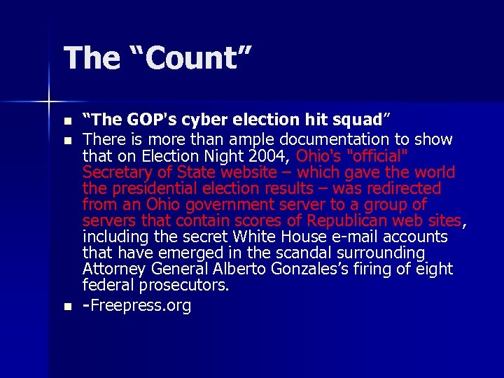 """The """"Count"""" n n n """"The GOP's cyber election hit squad"""" There is more"""