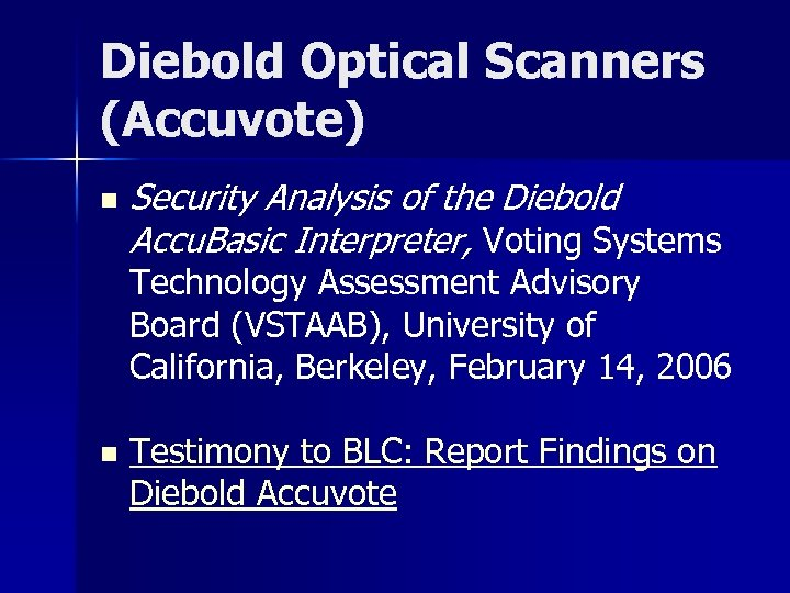 Diebold Optical Scanners (Accuvote) n Security Analysis of the Diebold Accu. Basic Interpreter, Voting