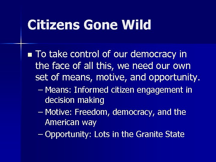 Citizens Gone Wild n To take control of our democracy in the face of
