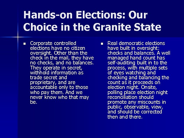 Hands-on Elections: Our Choice in the Granite State n Corporate controlled elections have no
