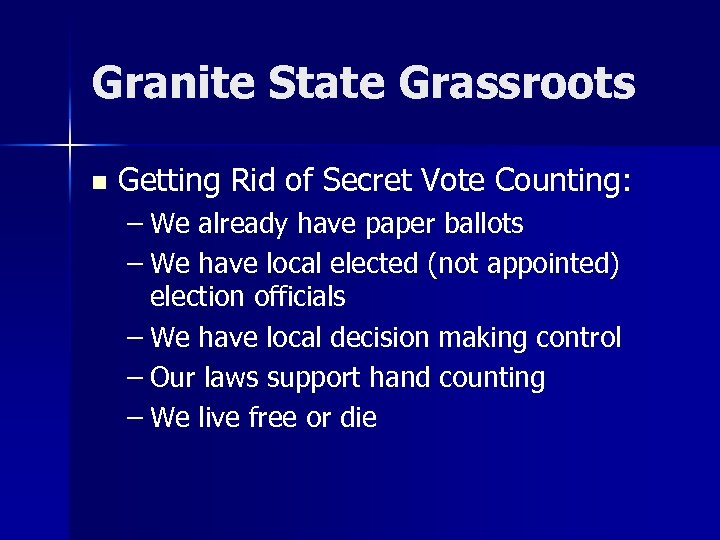 Granite State Grassroots n Getting Rid of Secret Vote Counting: – We already have