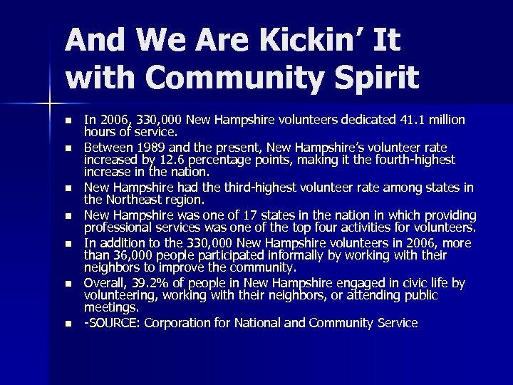 And We Are Kickin' It with Community Spirit n n n n In 2006,
