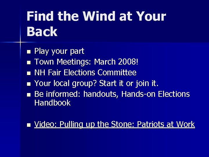 Find the Wind at Your Back n n n Play your part Town Meetings: