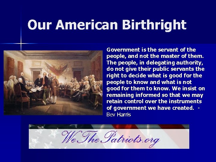 Our American Birthright Government is the servant of the people, and not the master
