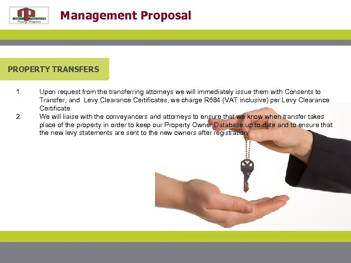 Management Proposal PROPERTY TRANSFERS 1. 2. Upon request from the transferring attorneys we will