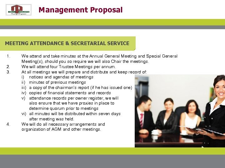 Management Proposal MEETING ATTENDANCE & SECRETARIAL SERVICE 1. 2. 3. 4. We attend and