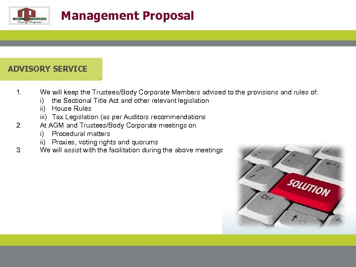 Management Proposal ADVISORY SERVICE 1. 2. 3. We will keep the Trustees/Body Corporate Members