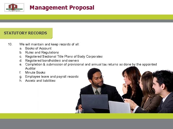 Management Proposal STATUTORY RECORDS 10. We will maintain and keep records of all: a.