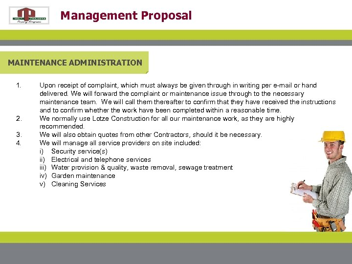 Management Proposal MAINTENANCE ADMINISTRATION 1. 2. 3. 4. Upon receipt of complaint, which must