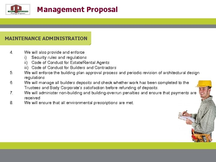 Management Proposal MAINTENANCE ADMINISTRATION 4. 5. 6. 7. 8. We will also provide and