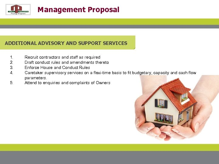 Management Proposal ADDITIONAL ADVISORY AND SUPPORT SERVICES 1. 2. 3. 4. 5. Recruit contractors