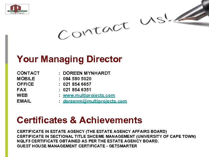 Your Managing Director CONTACT MOBILE OFFICE FAX WEB EMAIL : : : DOREEN MYNHARDT