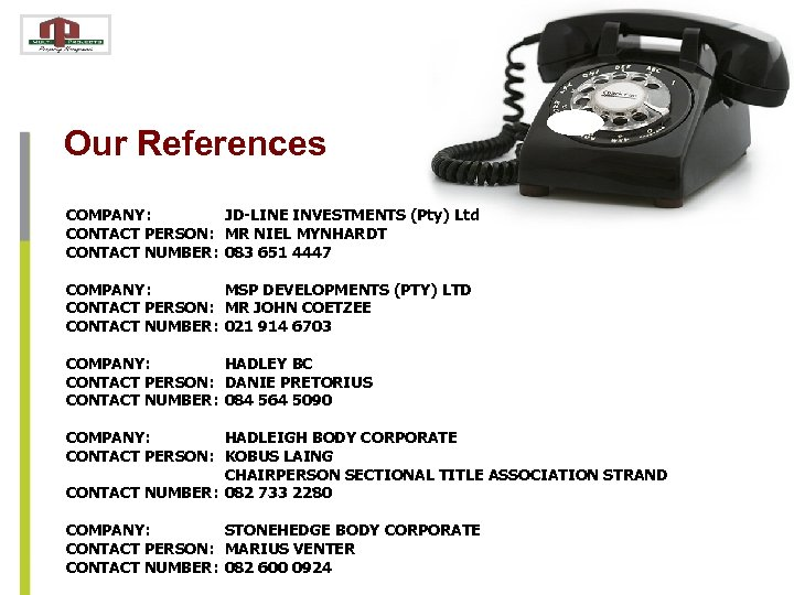 Our References COMPANY: JD-LINE INVESTMENTS (Pty) Ltd CONTACT PERSON: MR NIEL MYNHARDT CONTACT NUMBER: