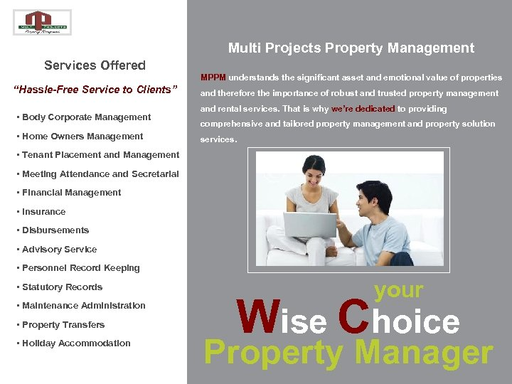 Multi Projects Property Management Services Offered MPPM understands the significant asset and emotional value