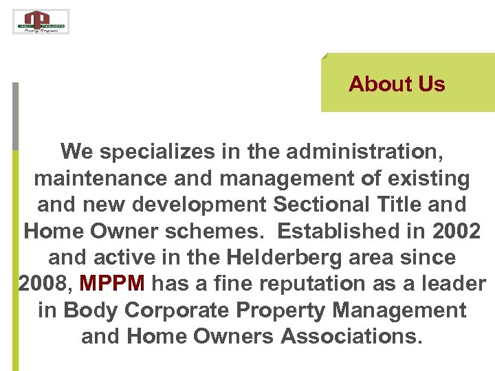 About Us We specializes in the administration, maintenance and management of existing and new