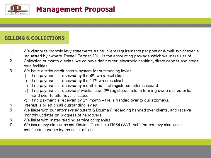 Management Proposal BILLING & COLLECTIONS 1. 2. 3. 4. 5. 6. 7. We distribute