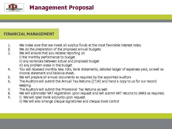 Management Proposal FINANCIAL MANAGEMENT 1. 2. 3. 4. 5. 6. 7. 8. 9. We