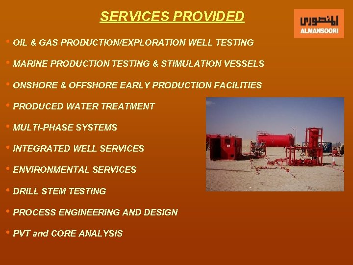 SERVICES PROVIDED h. OIL & GAS PRODUCTION/EXPLORATION WELL TESTING h. MARINE PRODUCTION TESTING &