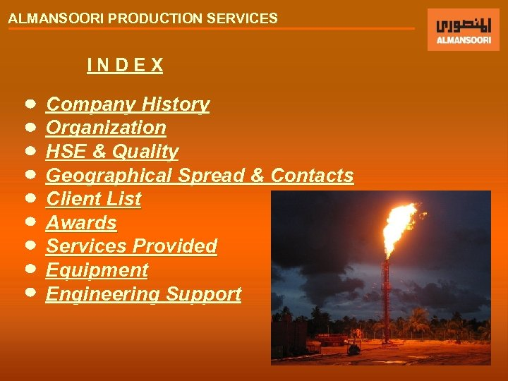 ALMANSOORI PRODUCTION SERVICES INDEX Company History Organization HSE & Quality Geographical Spread & Contacts