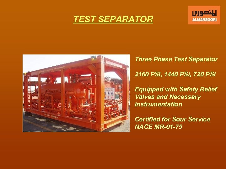 TEST SEPARATOR Three Phase Test Separator 2160 PSI, 1440 PSI, 720 PSI Equipped with