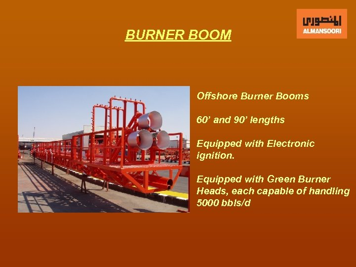 BURNER BOOM Offshore Burner Booms 60' and 90' lengths Equipped with Electronic ignition. Equipped