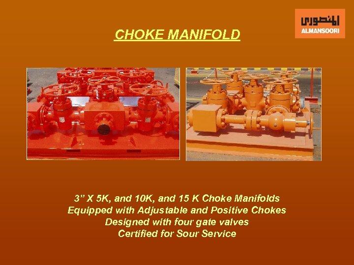 """CHOKE MANIFOLD 3"""" X 5 K, and 10 K, and 15 K Choke Manifolds"""