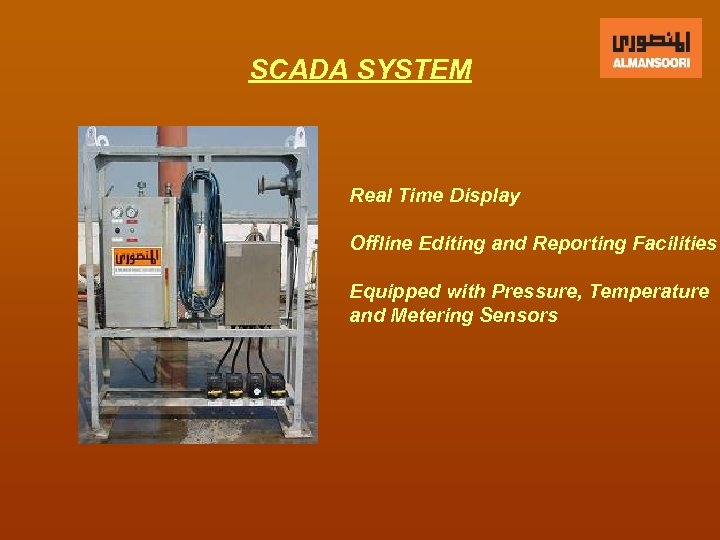 SCADA SYSTEM Real Time Display Offline Editing and Reporting Facilities Equipped with Pressure, Temperature