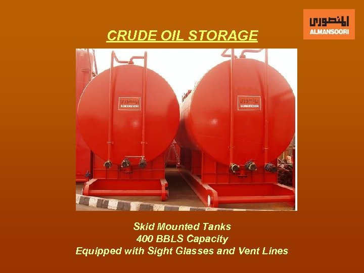 CRUDE OIL STORAGE Skid Mounted Tanks 400 BBLS Capacity Equipped with Sight Glasses and
