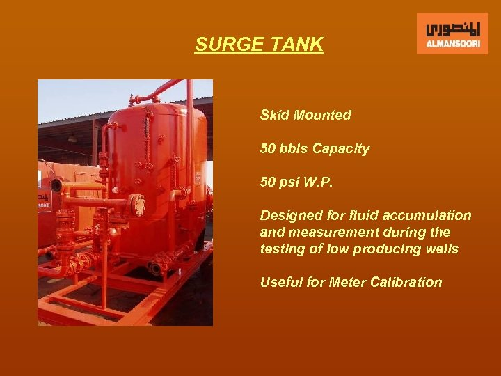 SURGE TANK Skid Mounted 50 bbls Capacity 50 psi W. P. Designed for fluid