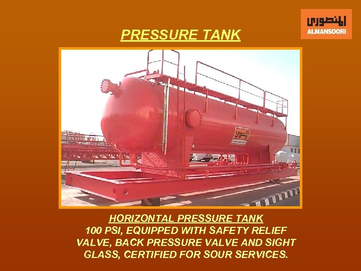 PRESSURE TANK HORIZONTAL PRESSURE TANK 100 PSI, EQUIPPED WITH SAFETY RELIEF VALVE, BACK PRESSURE
