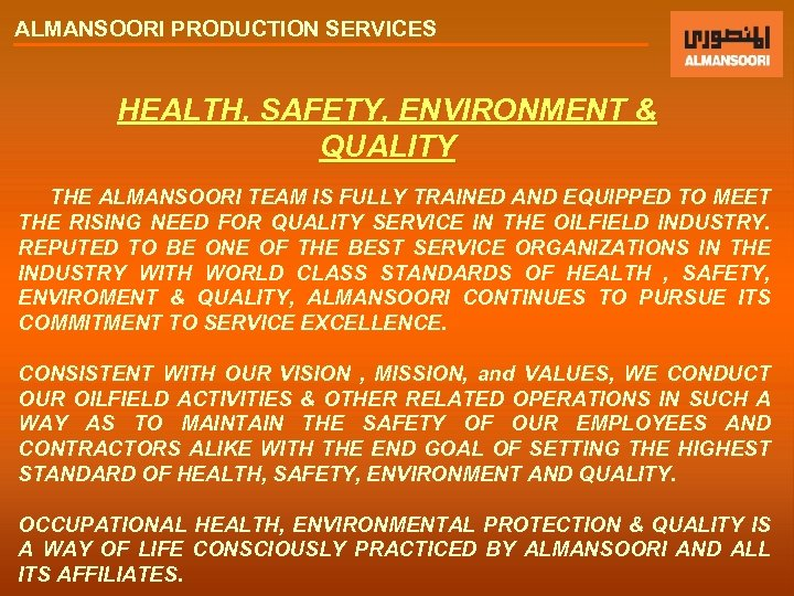ALMANSOORI PRODUCTION SERVICES HEALTH, SAFETY, ENVIRONMENT & QUALITY THE ALMANSOORI TEAM IS FULLY TRAINED