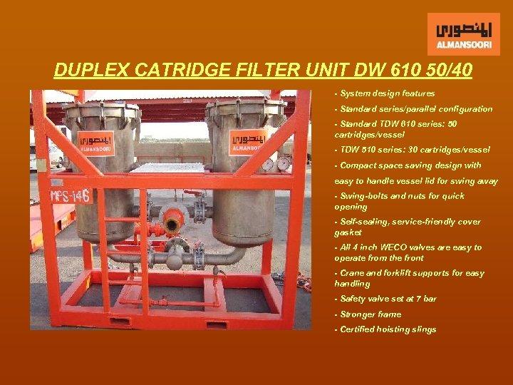 DUPLEX CATRIDGE FILTER UNIT DW 610 50/40 - System design features - Standard series/parallel