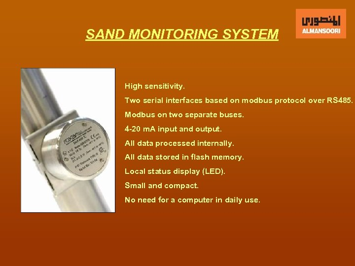 SAND MONITORING SYSTEM High sensitivity. Two serial interfaces based on modbus protocol over RS