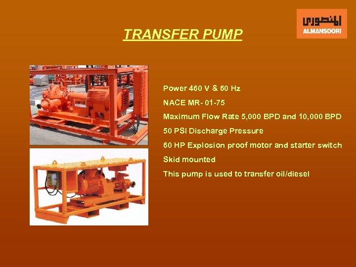 TRANSFER PUMP Power 460 V & 60 Hz NACE MR- 01 -75 Maximum Flow