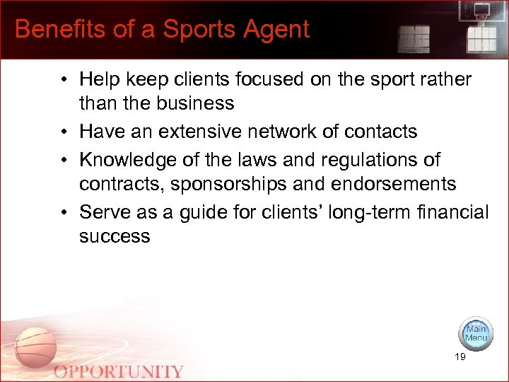 Benefits of a Sports Agent • Help keep clients focused on the sport rather