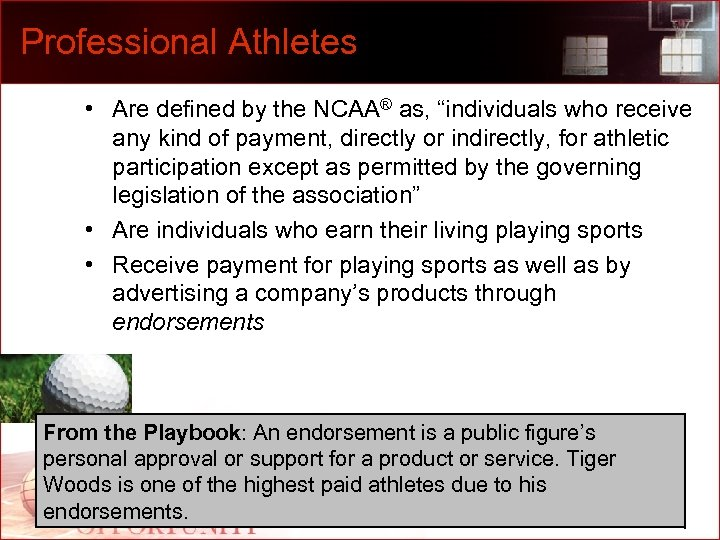 """Professional Athletes • Are defined by the NCAA® as, """"individuals who receive any kind"""