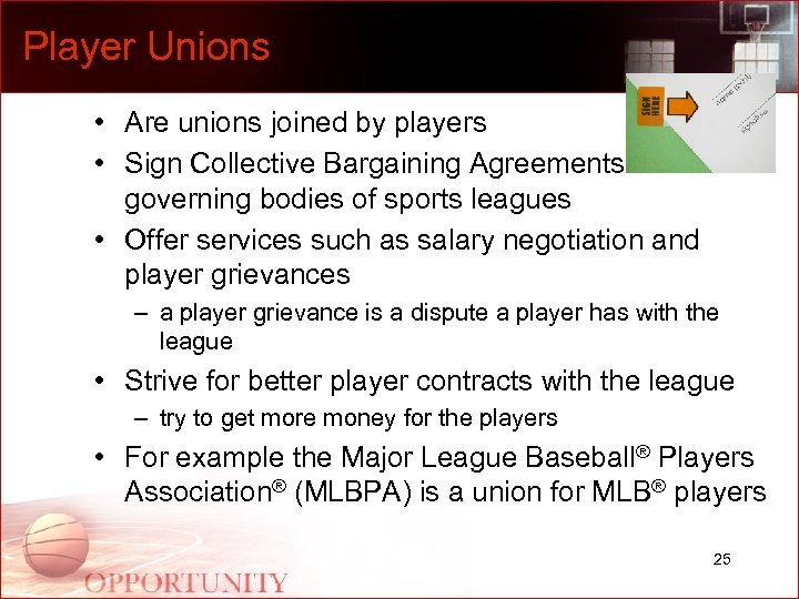 Player Unions • Are unions joined by players • Sign Collective Bargaining Agreements with
