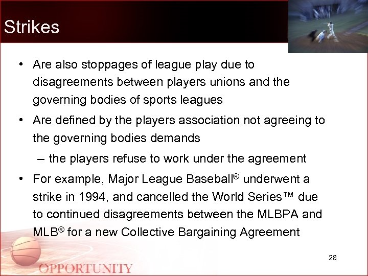 Strikes • Are also stoppages of league play due to disagreements between players unions