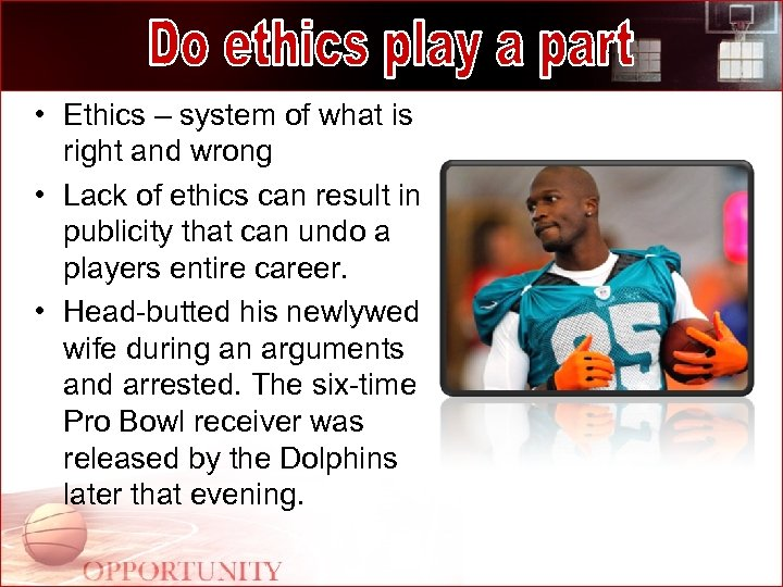 • Ethics – system of what is right and wrong • Lack of