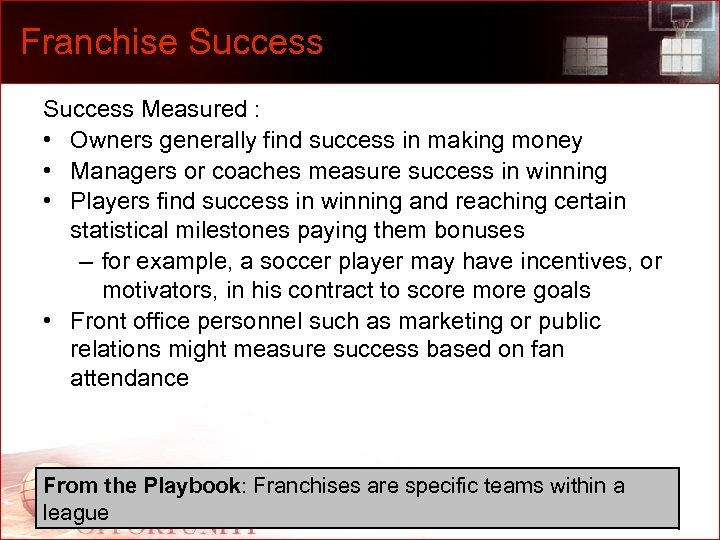Franchise Success Measured : • Owners generally find success in making money • Managers