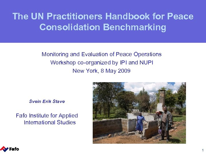 The UN Practitioners Handbook for Peace Consolidation Benchmarking Monitoring and Evaluation of Peace Operations