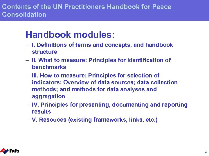 Contents of the UN Practitioners Handbook for Peace Consolidation Handbook modules: – I. Definitions