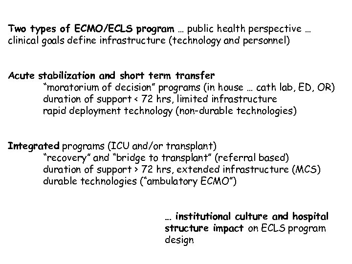 Two types of ECMO/ECLS program … public health perspective … clinical goals define infrastructure