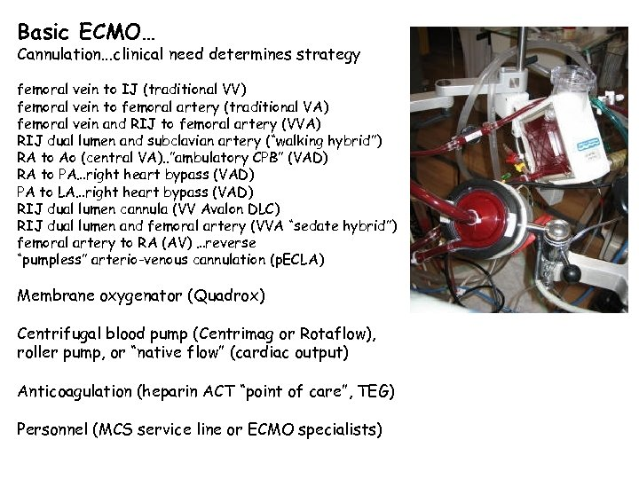 Basic ECMO… Cannulation. . . clinical need determines strategy femoral vein to IJ (traditional
